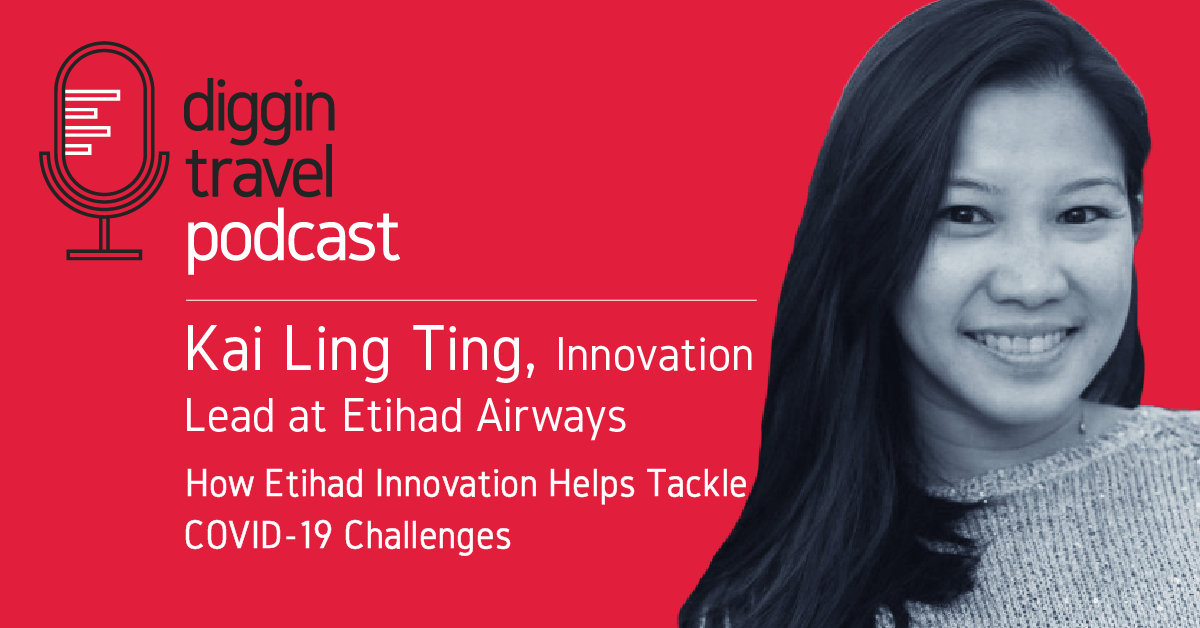 Etihad innovation lead Kai Ling Ting talks about innovation on the Diggintravel Podcast