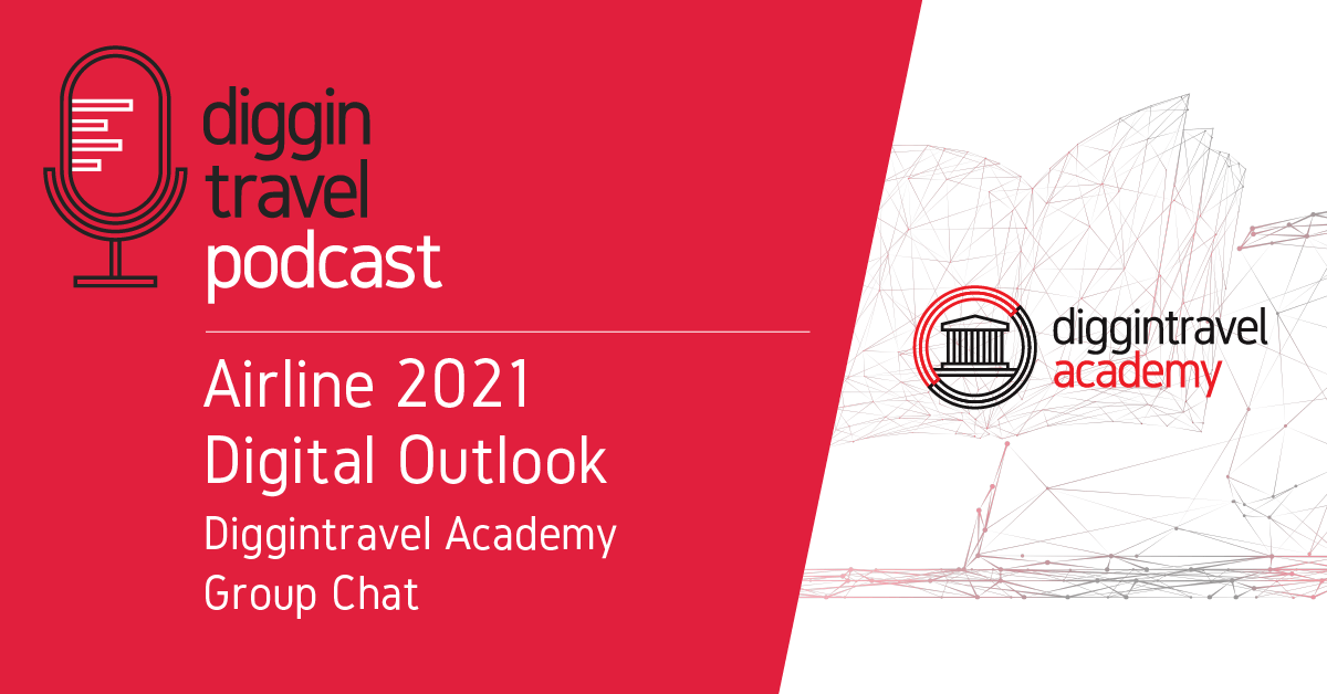 2021 Airline Digital Trends - Diggintravel Academy group-chat